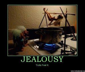 jealousy trolls